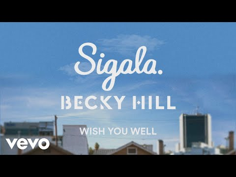 Sigala, Becky Hill – Wish You Well (Lyric Video)